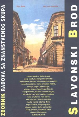 Zbornik radova sa Znanstvenog skupa o Slavonskom Brodu