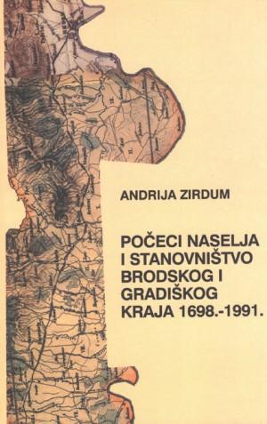Počeci naselja i stanovništvo brodskog i gradiškog kraja 1698.-1991.
