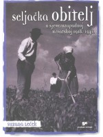 Seljačka obitelj u sjeverozapadnoj Hrvatskoj 1918.-1941.