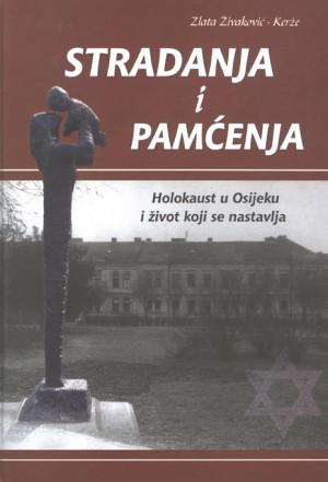 Stradanja i pamćenja. Holokaust u Osijeku i život koji se nastavlja