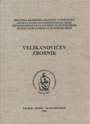 Velikanovićev zbornik. Zbornik radova sa znanstvenoga skupa o Ivanu Velikanoviću