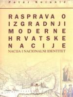 Rasprava o izgradnji moderne hrvatske nacije – nacija i nacionalni identitet
