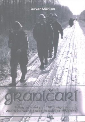 Graničari. Prilog za ratni put 108. brigade Zbora narodne garde Republike Hrvatske (lipanj 1991.- studeni 1992.)