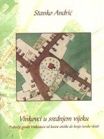 Vinkovci u srednjem vijeku. Područje grada Vinkovaca od kasne antike do kraja turske vlasti