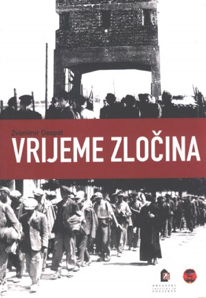 Vrijeme zločina: Novi prilozi za povijest koprivničke Podravine 1941.-1948.