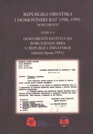 Republika Hrvatska i Domovinski rat 1990.-1995. – Dokumenti (knjiga 4): Dokumenti institucija pobunjenih Srba u Republici Hrvatskoj (siječanj-lipanj 1992.)