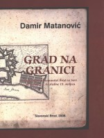 Grad na granici: slobodni vojni komunitet Brod na Savi od sredine 18. do sredine 19. stoljeća