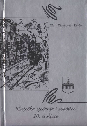Osječka sjećanja i svaštice (20. stoljeće), 2. dio