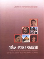 Odžak – pouka povijesti. Sjećanje na hrvatske žrtve Drugog svjetskog rata. Zbornik radova Desetih dana sjećanja