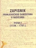 Zapisnik Franjevačkog samostana u Našicama, knjiga I (1739.-1787.)