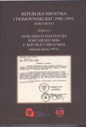 Republika Hrvatska i Domovinski rat 1990.-1995. – Dokumenti (knjiga 8): Dokumenti institucija pobunjenih Srba u Republici Hrvatskoj (siječanj-lipanj 1993.)