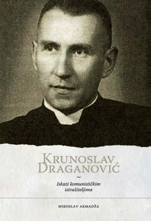Krunoslav Draganović. Iskazi komunističkim istražiteljima