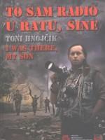 To sam radio u ratu, sine (zapadna Slavonija 1990.-1995.)