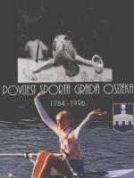 Povijest sporta grada Osijeka 1784. - 1996.