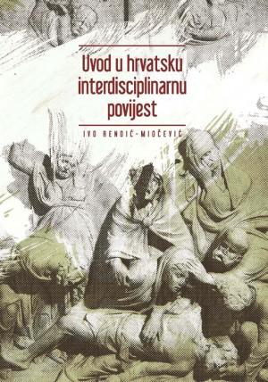 Uvod u hrvatsku interdisciplinarnu povijest