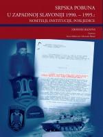 Srpska pobuna u zapadnoj Slavoniji 1990.–1995.: nositelji, institucije, posljedice. Zbornik radova
