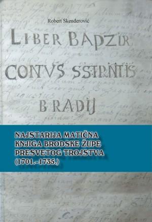Najstarija matična knjiga brodske župe Presvetog Trojstva (1701.-1739.)