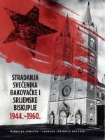 Stradanja svećenika Đakovačke i Srijemske biskupije 1944.-1960.