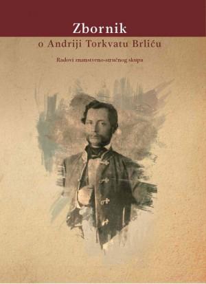 Zbornik o Andriji Torkvatu Brliću. Radovi znanstveno-stručnog skupa